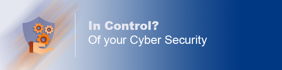 Are you in Control of your Cyber Security