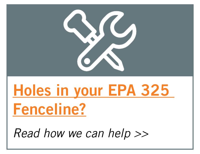 Holes in your EPA 325 Fenceline?