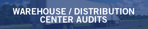 Warehouse or Distribution Center Audits