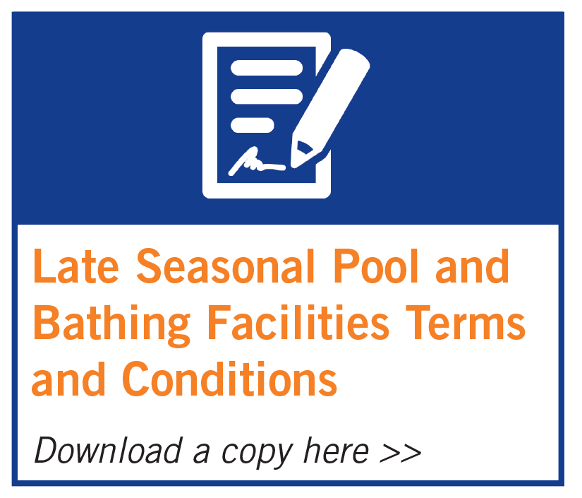 Late Seasonal Pool and Bathing Facilities Terms and Conditions