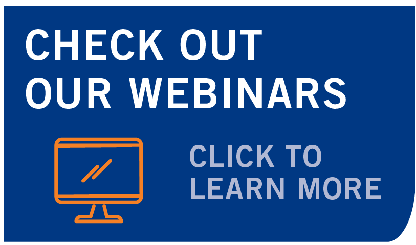 Check Out Our Webinars - Click to Learn More
