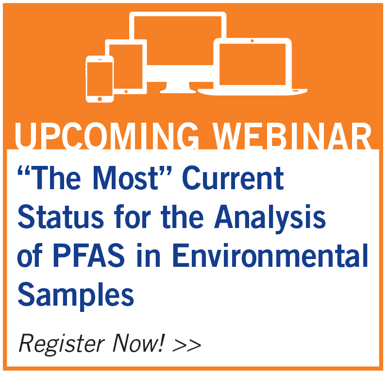 """Upcoming Webinar - """"The Most"""" Current Status for the Analysis of PFAS in Environmental Samples"""
