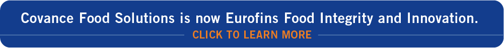 Covance Food Solutions is now Eurofins Food Integrity and Innovation