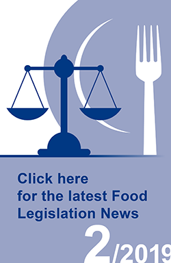 Click here for the latest Food Legislation News, issue No. 2/2019