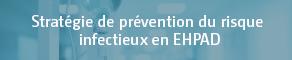 Stratégie de prévention du risque infectieux en EHPAD