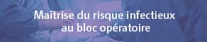 Maîtrise du risque infectieux au bloc opératoire