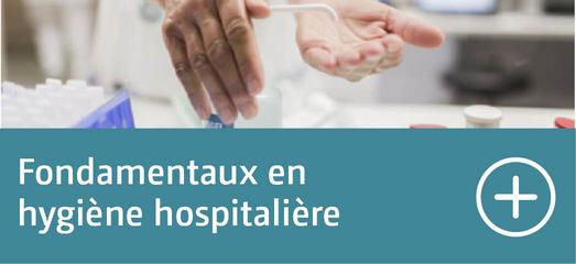 Fondamentaux en hygiène hospitalière
